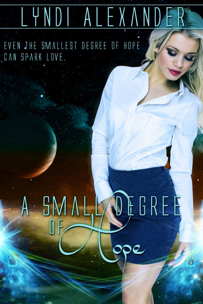Calisa Rhose presents ~ A Small Degree of Hope by Lyndi Alexander (3/3)