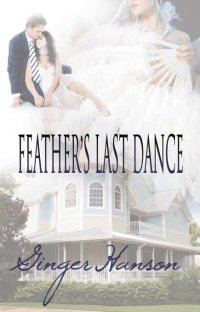 Feather'sLastDance_GingerHanson